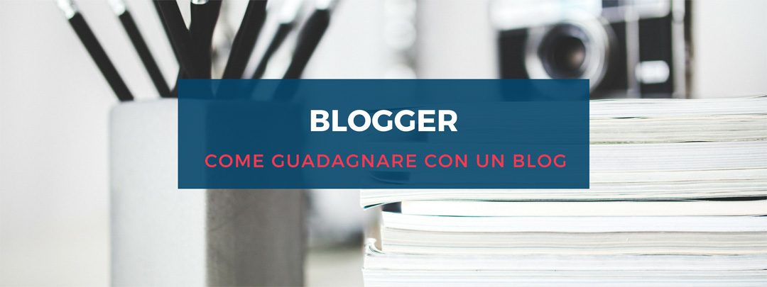 Come guadagnare con un blog come un blogger professionista