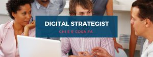digital-strategist-chi-e-cosa-fa