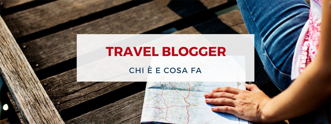 Travel-blogger-chi-e-cosa-fa