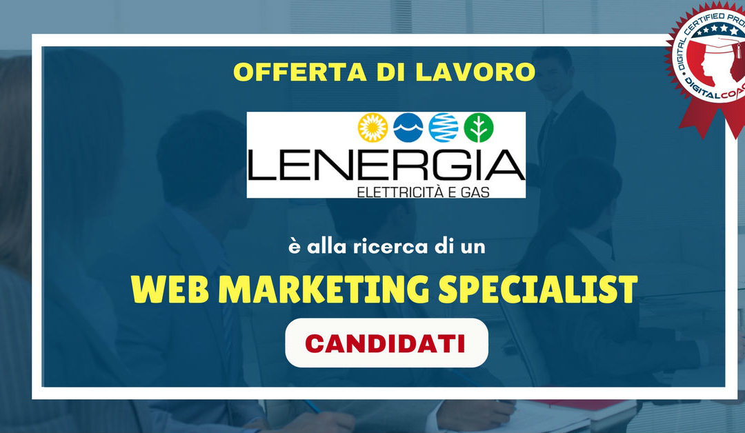 Web Marketing Specialist – Perugia – Lenergia