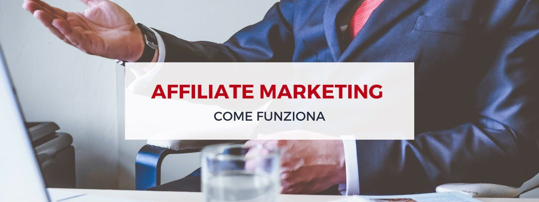 Affiliate Marketing: cos'è e come funziona l'affiliazione
