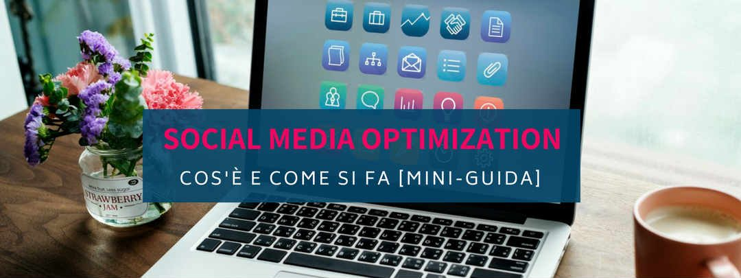 Social Media Optimization: cos'è e come si fa