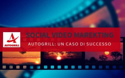 Social video marketing: Autogrill, un caso di successo