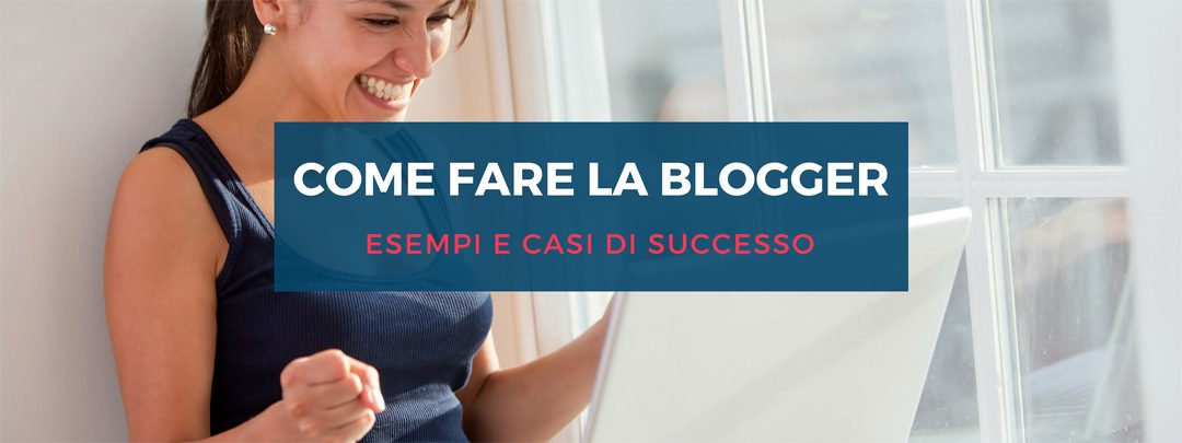 Come fare la blogger: 5 step per diventare professionista
