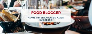Food-blogger-come-diventarlo