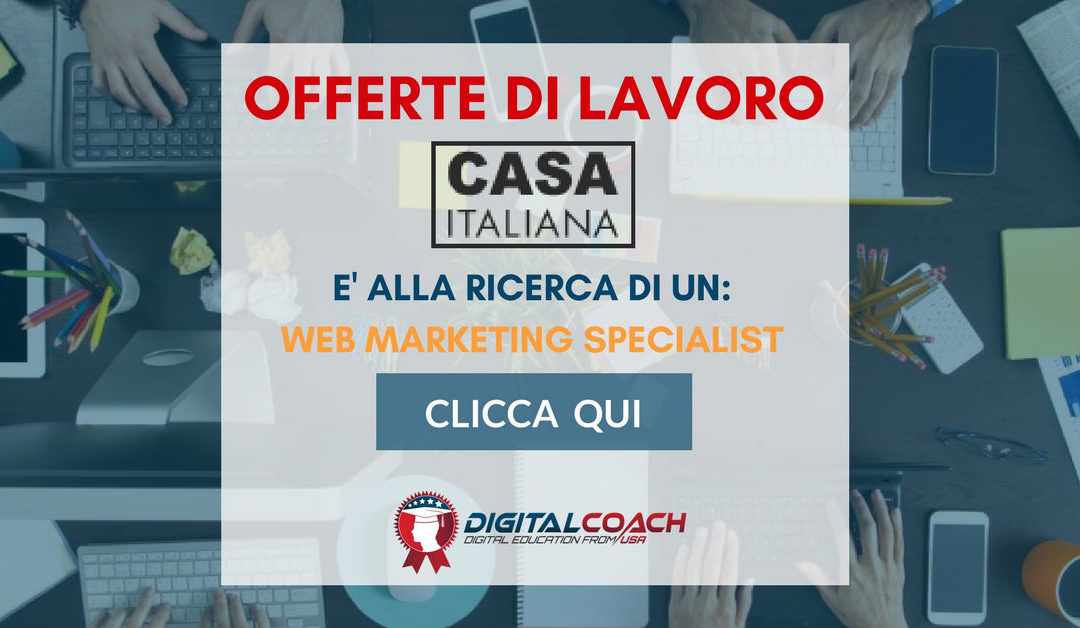 Web Marketing Specialist – Milano – Casaitaliana