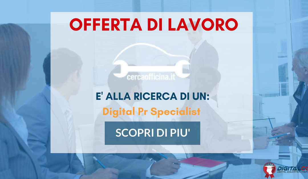 Digital Pr Specialist – Milano – CercaOfficina.it