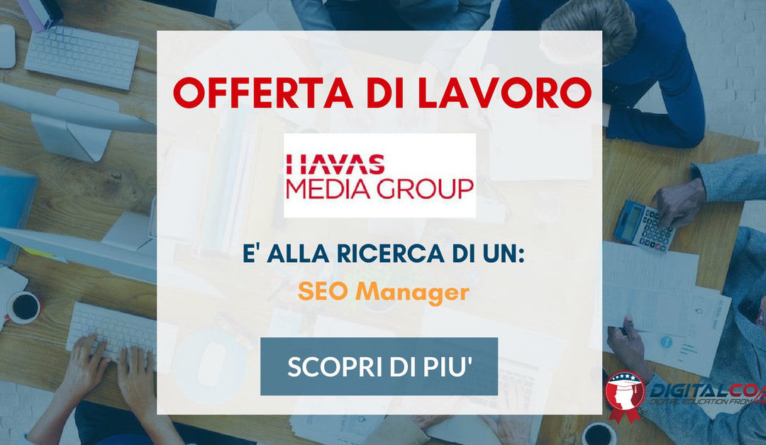 SEO Manager – Milano – Havas Media Group