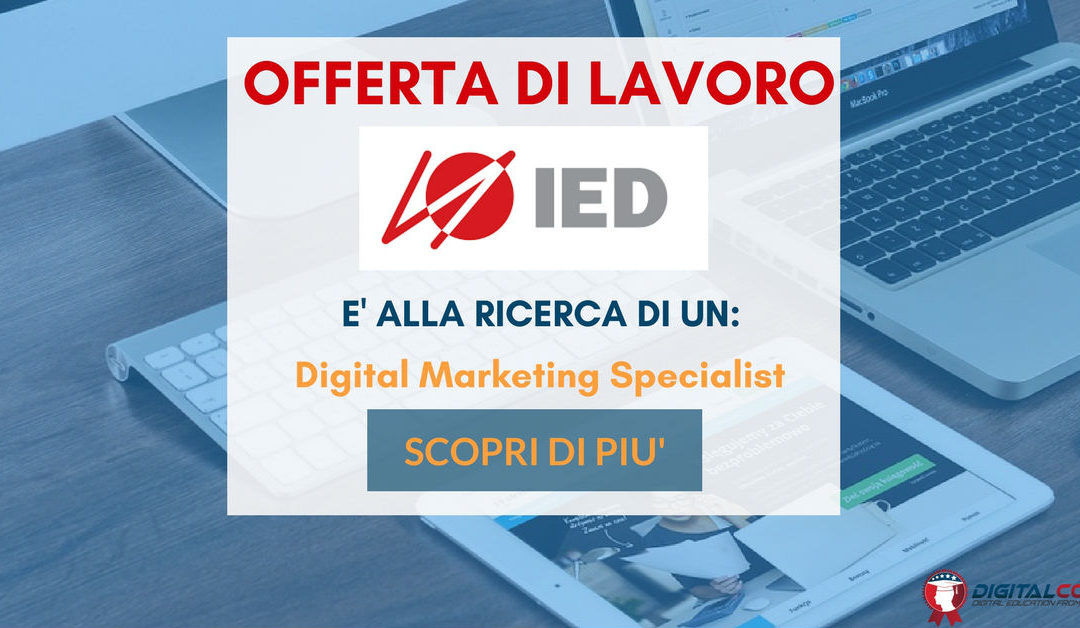Digital Marketing Specialist – Milano – IED