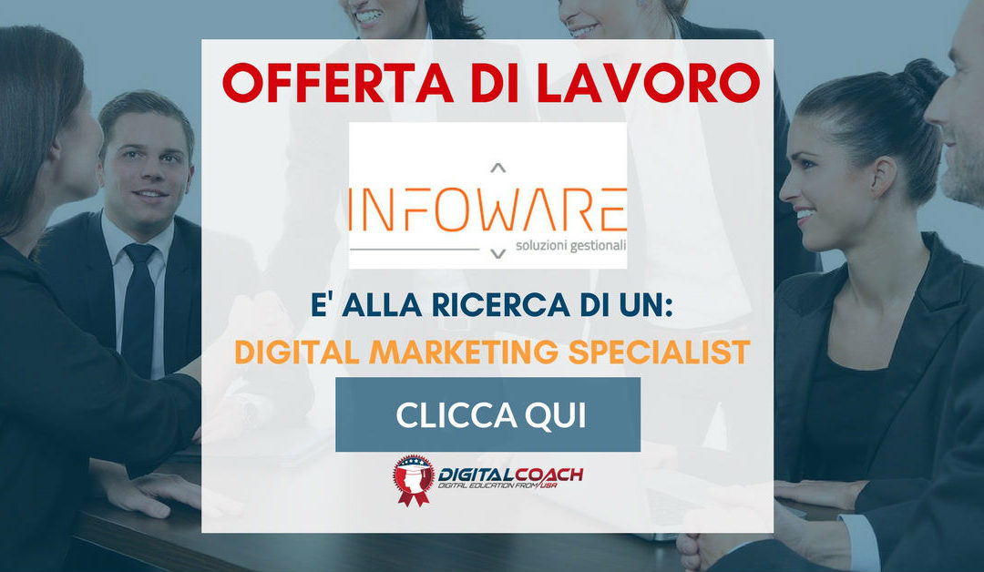 Digital Marketing Specialist – Milano – Infoware