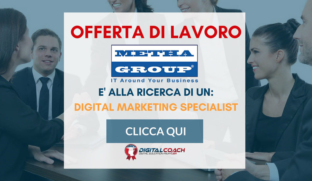 Digital Marketing Specialist – Milano – Metha Group