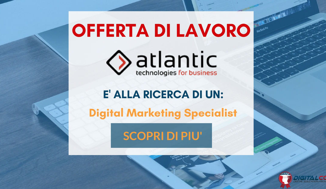 Digital Marketing Specialist – Milano – Atlantic Technologies