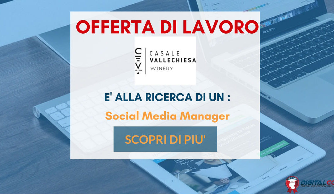 Social Media Manager – Roma – Casale Vallechiesa Winery