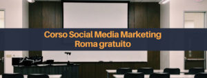 corso social media marketing roma gratuito