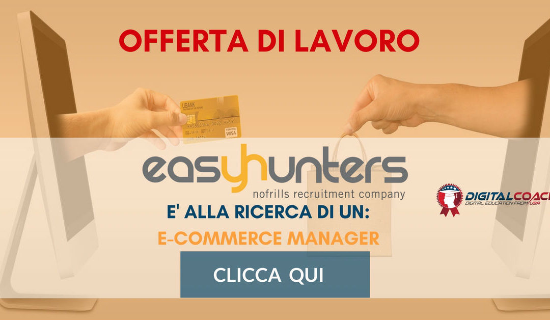 E-Commerce Manager – Milano – Easy Hunters