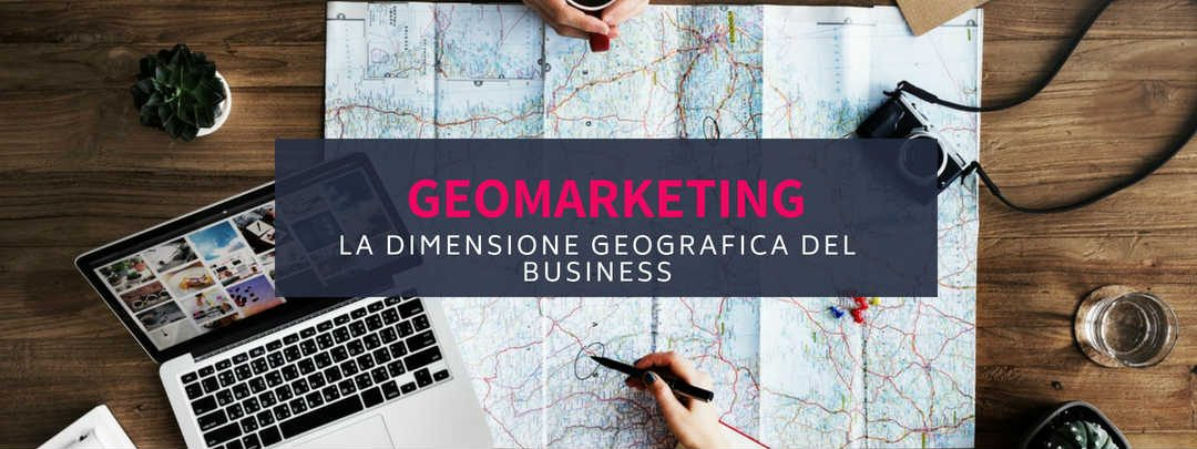 Geomarketing: la dimensione geografica del business