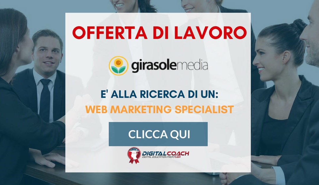 Web Marketing Specialist – Milano – Girasole Media