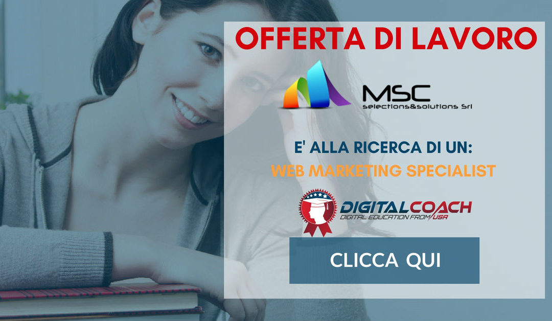 Web Marketing Specialist – Forlì – MSC Selections & Solutions