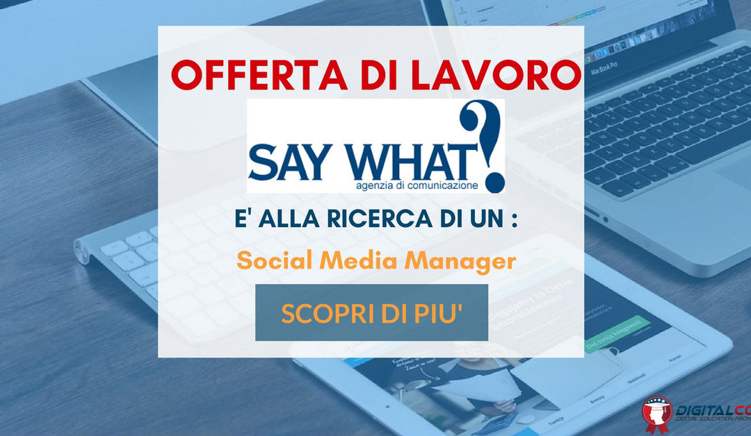 Social Media Manager – Milano – Say What?