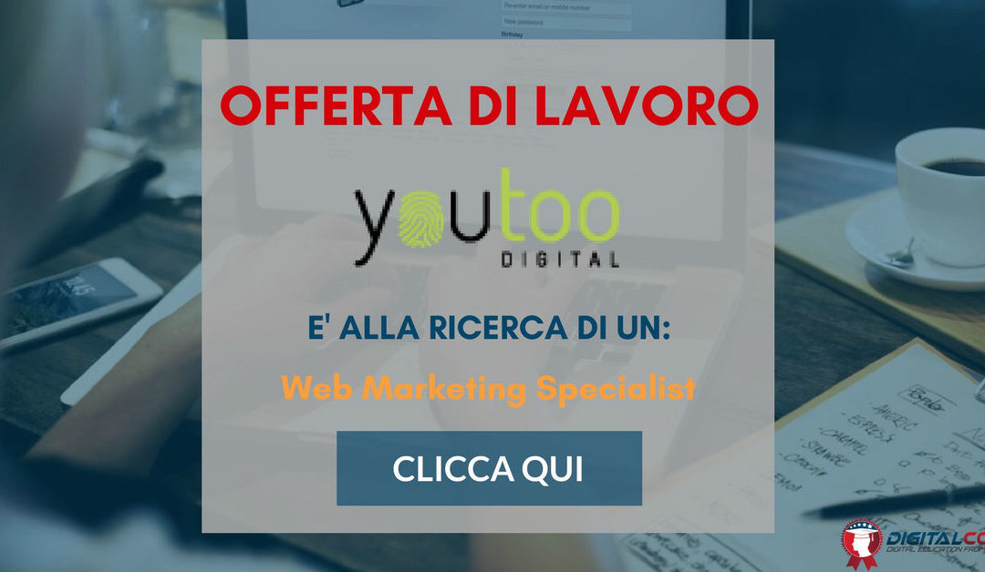 Web Marketing Specialist – Milano – Youtoo