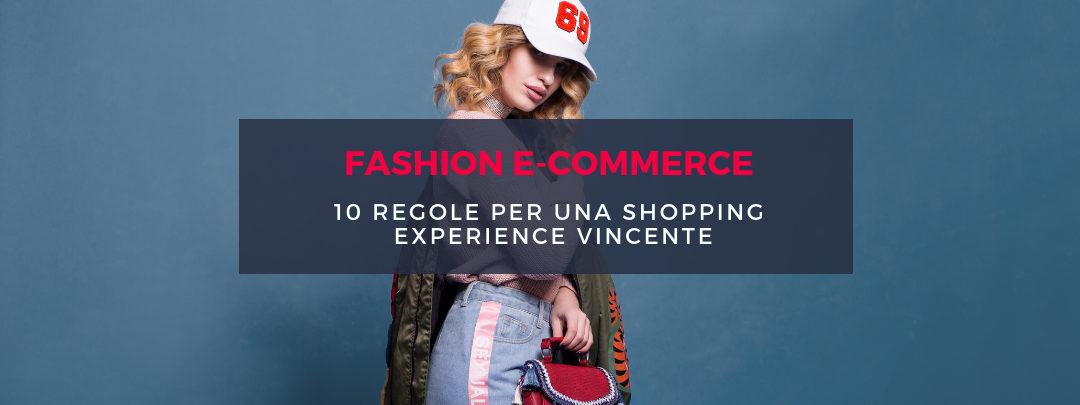 4 - fashion ecommerce_regole-shopping-experience-vincente
