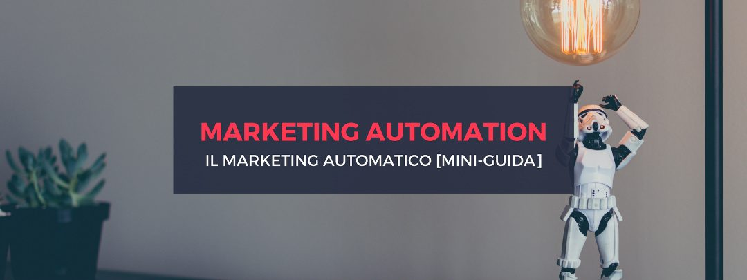 Marketing Automation: cos'è e come si fa