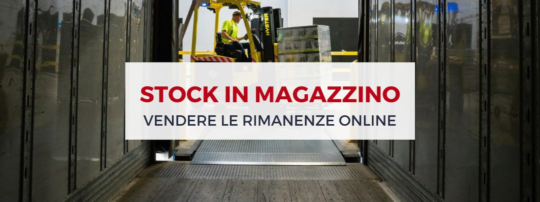 Come vendere stock e rimanenze di magazzino: prova l'alternativa del mondo online!