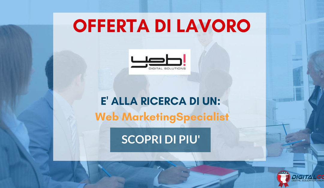 Web Marketing Specialist – Roma – Yeb! Digital Solutions