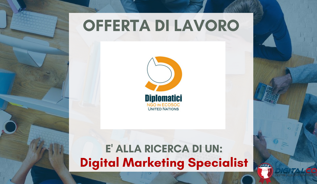 Digital Marketing Specialist – Milano – Associazione Diplomatici