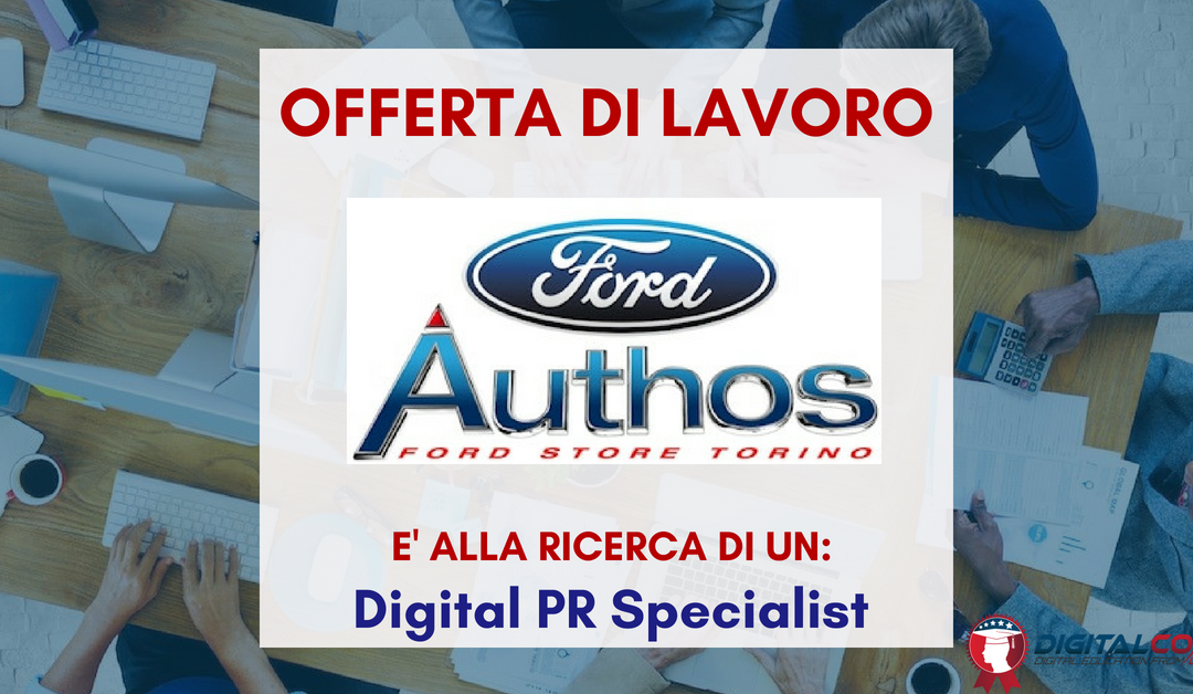 Digital PR Specialist – Roma – Ford Authos S.p.A.