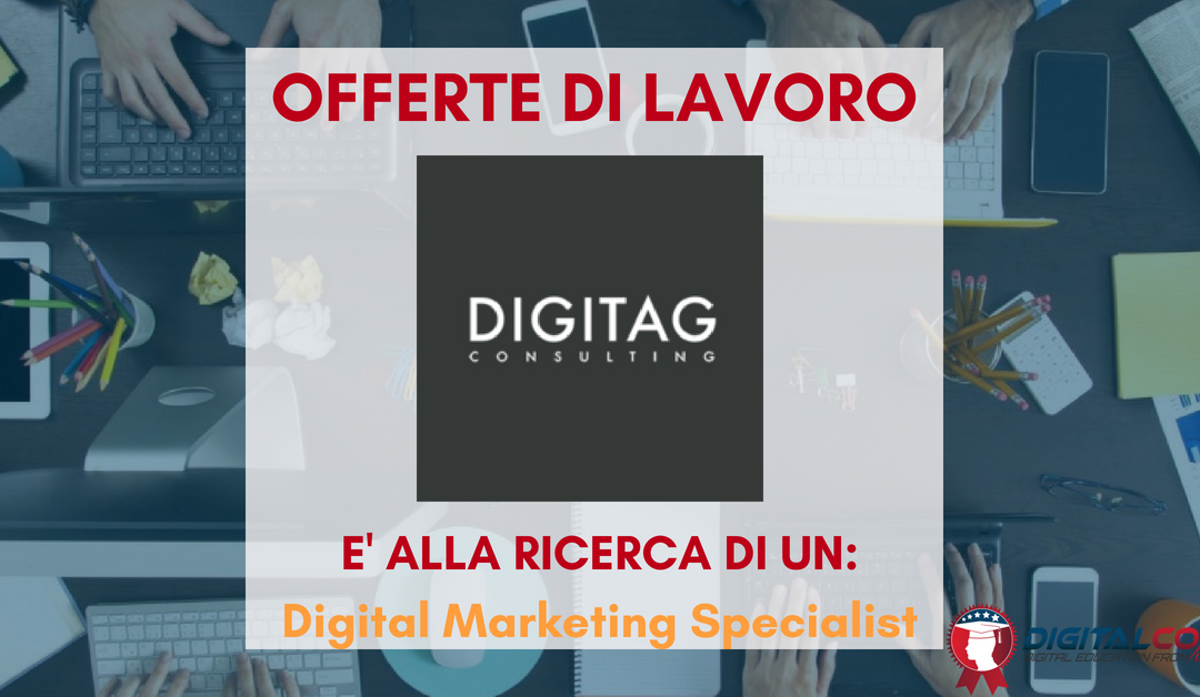 Digital Marketing Specialist – Milano – Digitag Consulting