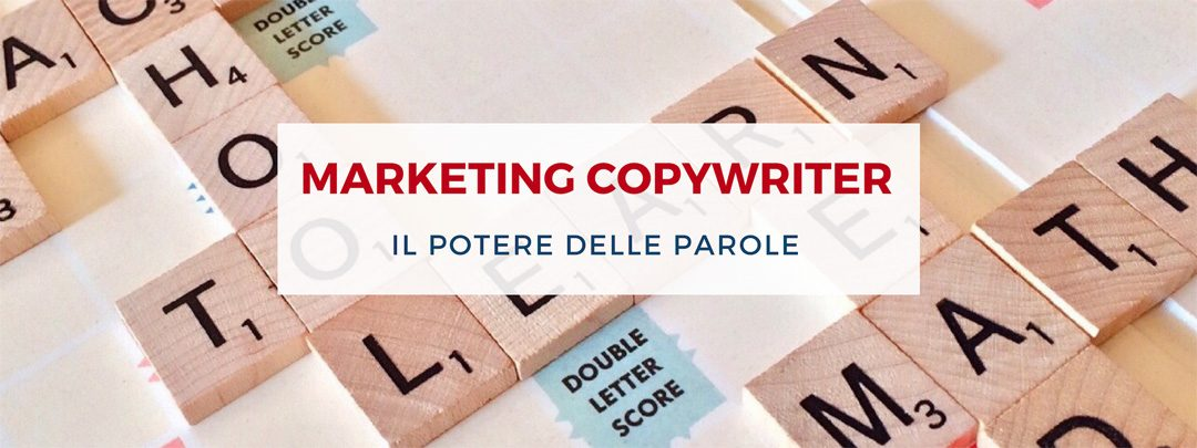 Marketing copywriter: chi è, come e perché diventarlo