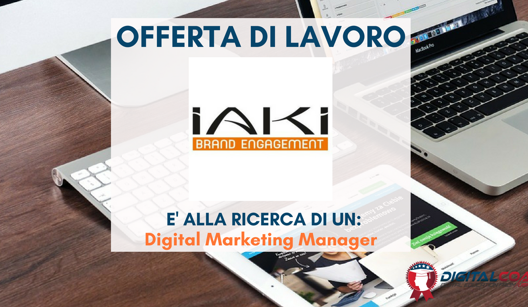 Digital Marketing Manager – Milano – IAKI