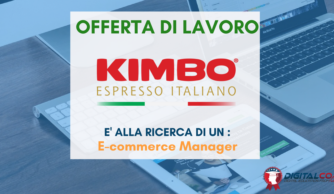 E-commerce Manager – Napoli – KIMBO