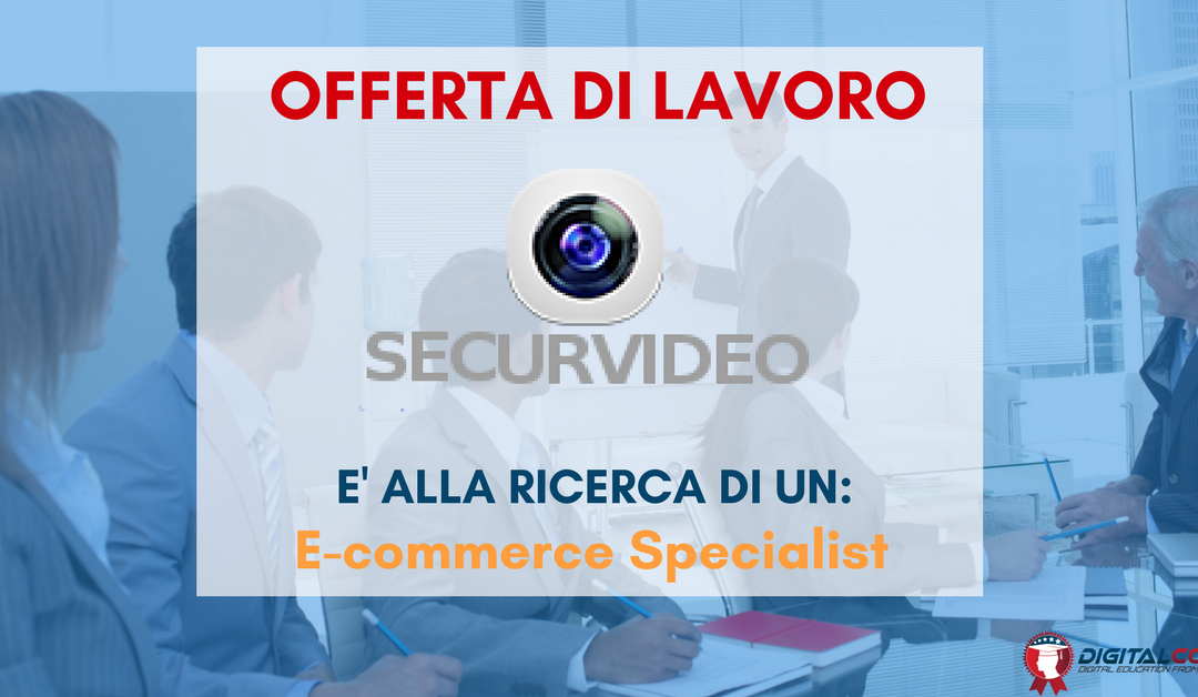 E-commerce Specialist – Asti- Securvideo