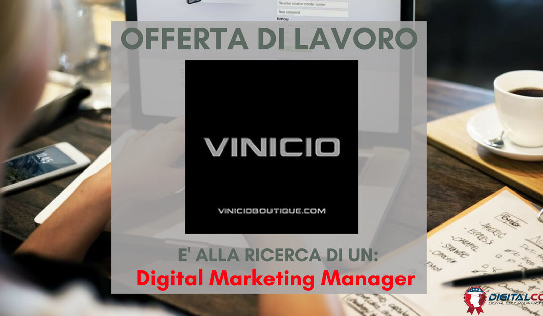 Digital Marketing Manager – Milano – Vinicio