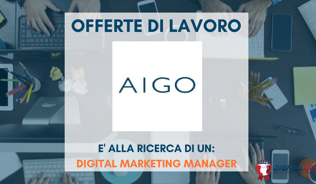 Digital Marketing Manager – Milano – AIGO