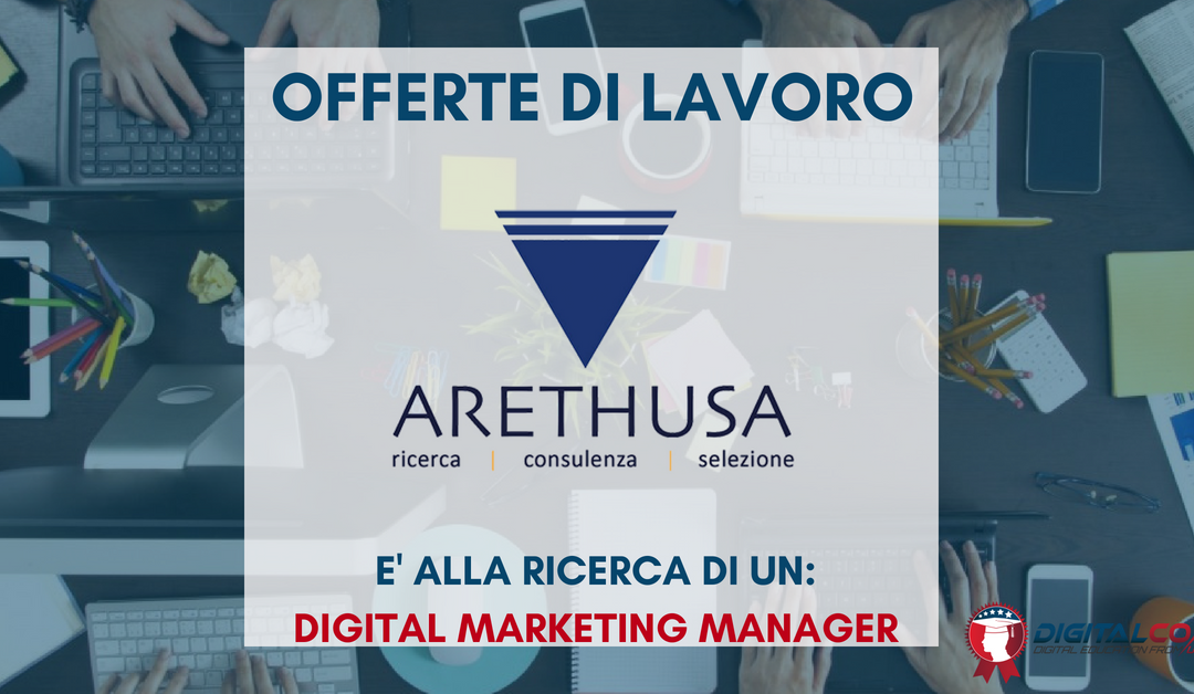 Digital Marketing Manager – Milano- Arethusa