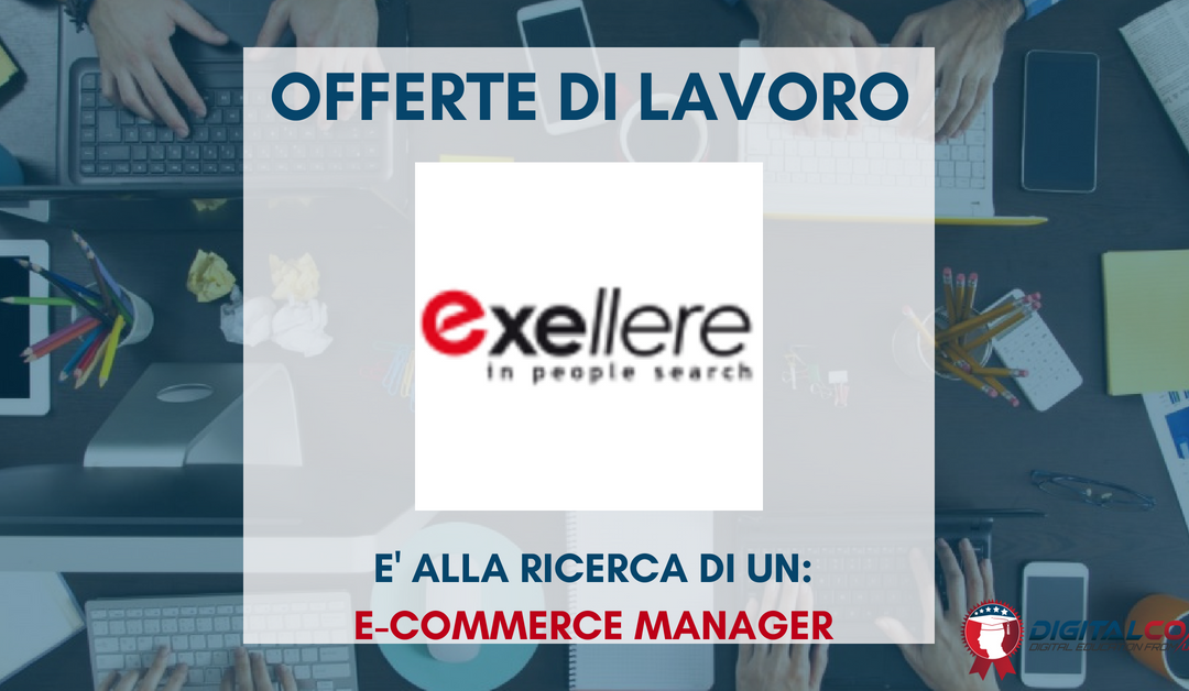 E-commerce e UX Manager – Milano – Exellere