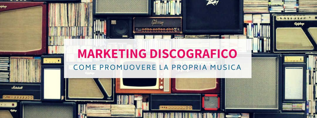 Marketing Discografico: Come Promuovere la Propria Musica