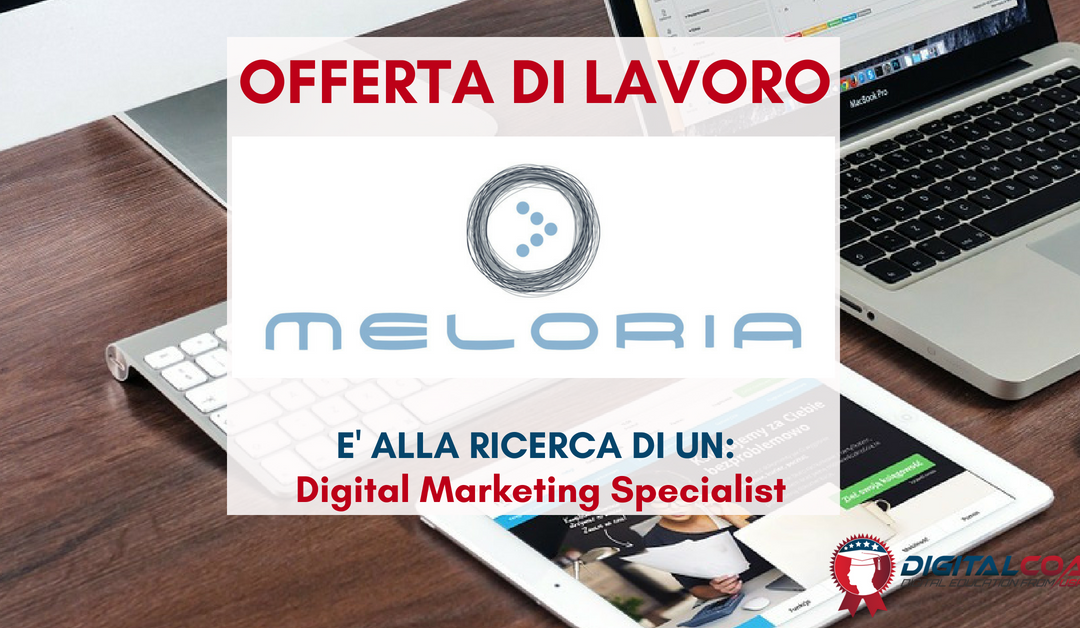 Digital Marketing Specialist – Milano – Meloria