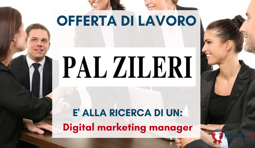 Digital Marketing Manager – Milano – Pal Zileri