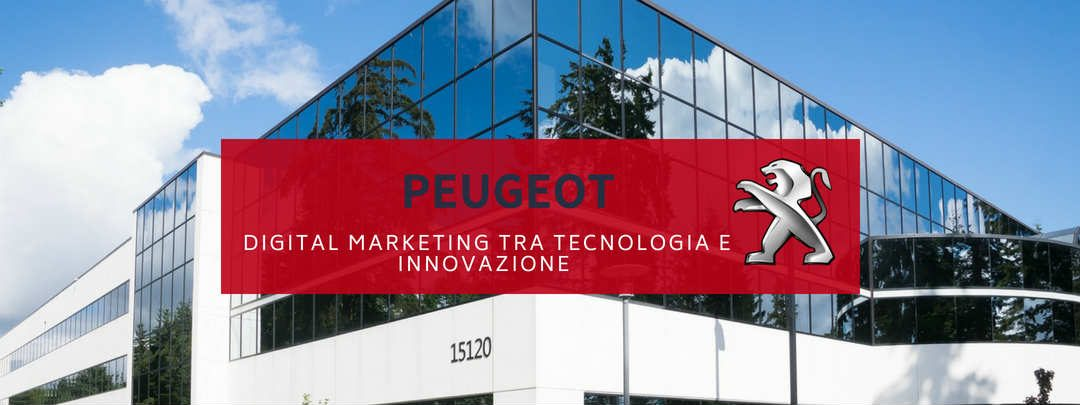 Peugeot: digital marketing tra tecnologia e innovazione