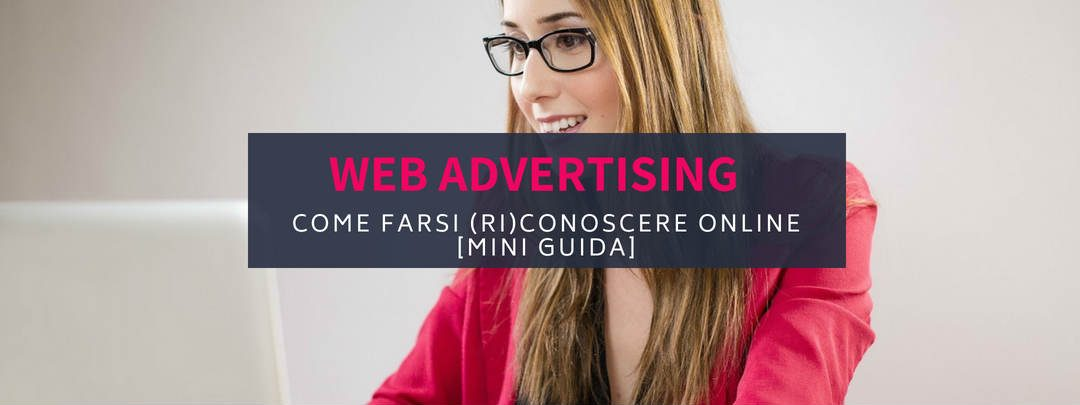 Web advertising, come farsi (ri)conoscere online