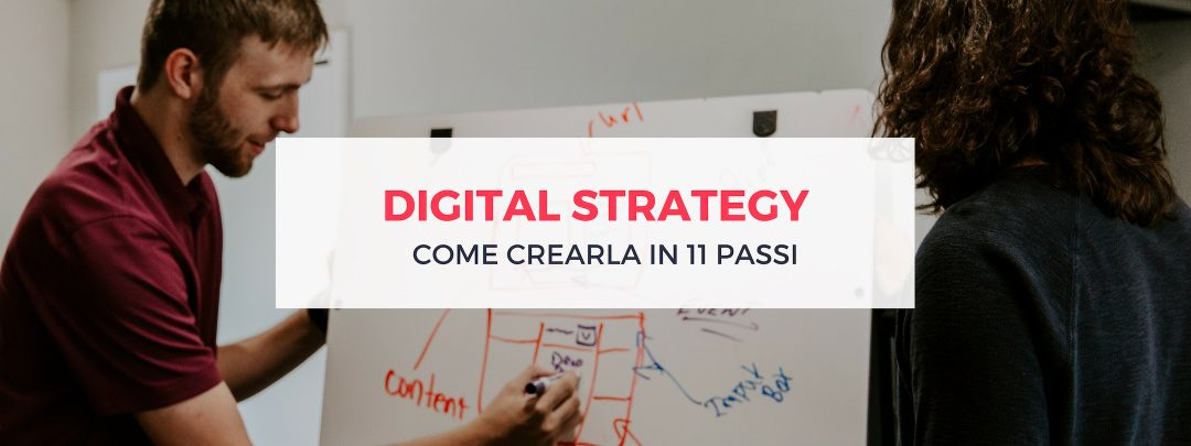 Digital Strategy: come crearla in 11 passi