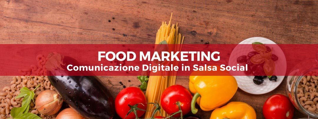 Food Marketing: Comunicazione digitale in salsa social