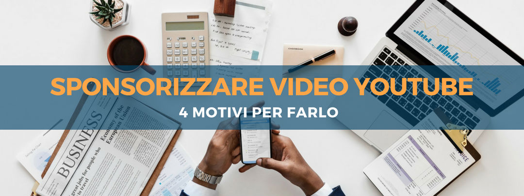 sponsorizzare video youtube 4 motivi