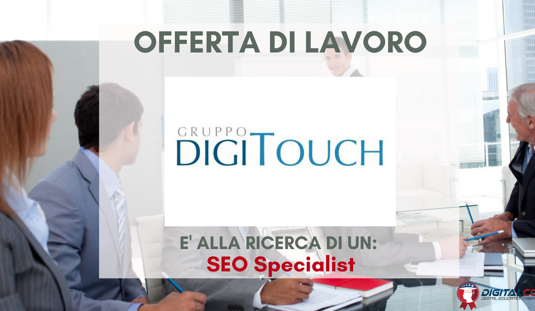 SEO Specialist – Milano – DigiTouch
