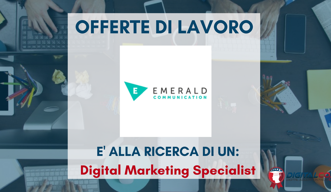 Digital Marketing Specialist – Torino – Emerald Communication