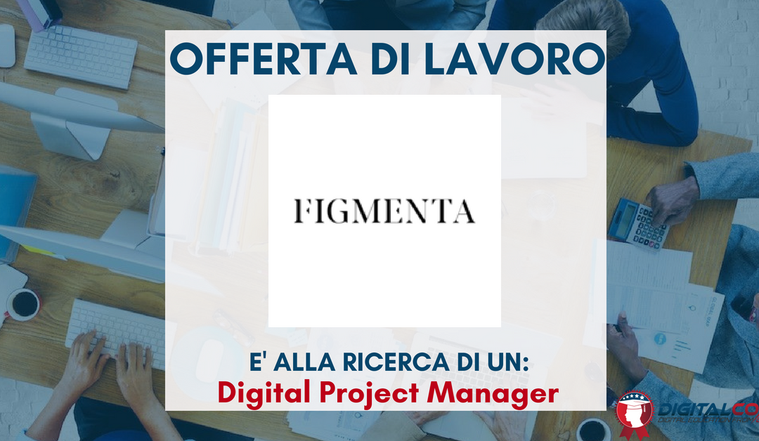 Digital Project Manager – Milano – Figmenta